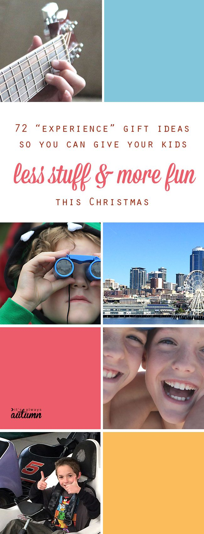 great Christmas gift ideas! give kids experiences instead of stuff - over 72 great gift ideas that will give your kids less tuff and more fun.