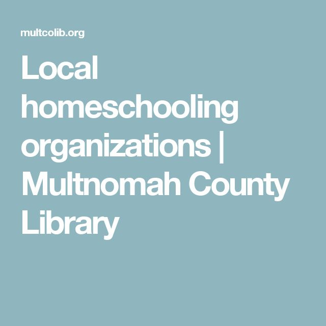 Local homeschooling organizations | Multnomah County Library