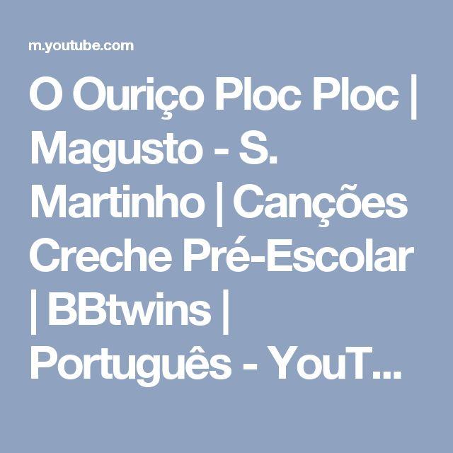 O Ouriço Ploc Ploc | Magusto - S. Martinho | Canções Creche Pré-Escolar | BBtwins | Português - YouTube
