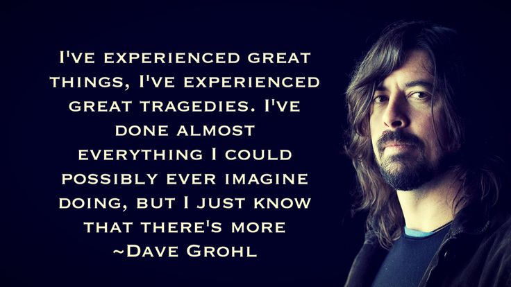 Dave Grohl quote (Made by me)