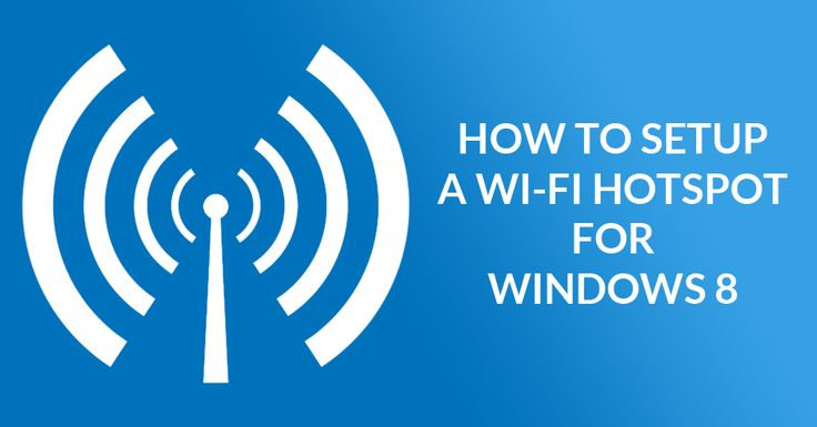 How to create/setup a WiFi Hotspot for Windows 8