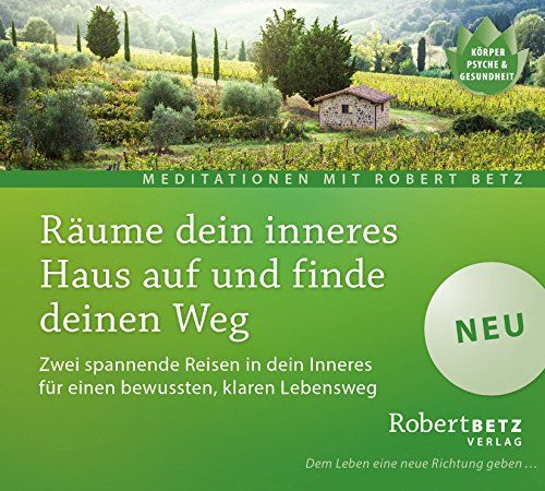 Räume dein inneres Haus auf und finde deinen Weg: Zwei spannende Reisen in dein Inneres für einen bewussten, klaren Lebensweg von Robert Theodor Betz http://www.amazon.de/dp/3942581868/ref=cm_sw_r_pi_dp_5bhnwb1T72XP6
