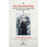 The Lady of the Rings: Musashi's Book of Five Rings Strategy Interpreted for Women (Paperback)By Stephen F. Kaufman
