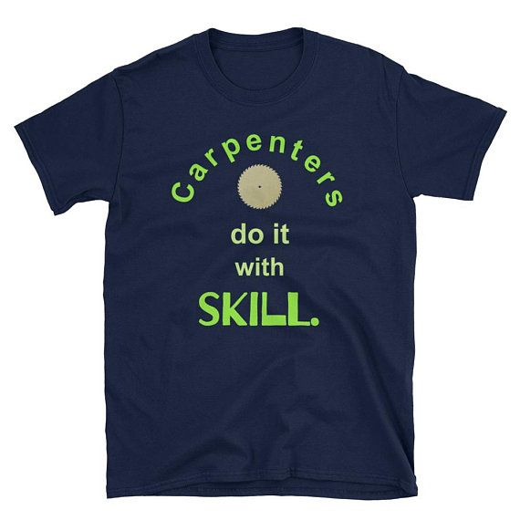 Carpenters do it with skill Short-Sleeve Unisex T-Shirt for men and women.