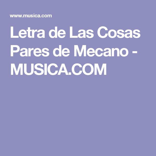 Letra de Las Cosas Pares de Mecano - MUSICA.COM