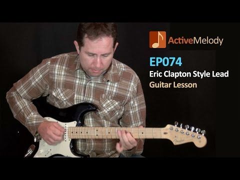 Eric Clapton Style Blues Lead Guitar Lesson – EP074 - YouTube