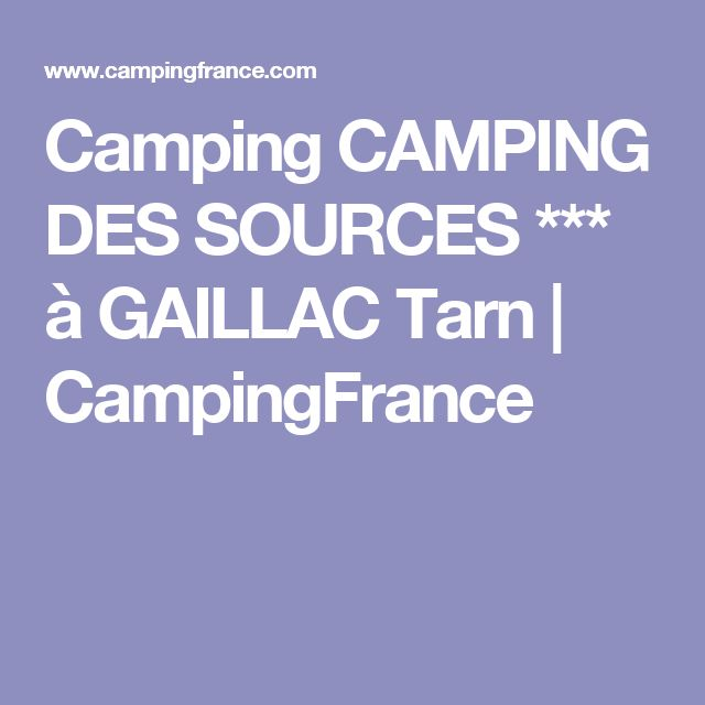 Camping CAMPING DES SOURCES *** à  GAILLAC Tarn | CampingFrance