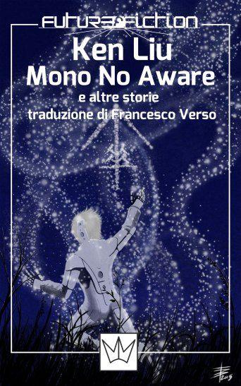 """The cover for the e-book: """"Mono No Aware"""", by Ken Liu. Editor: Mincione editore; Art Director: Francesco Verso; Published in 2015."""