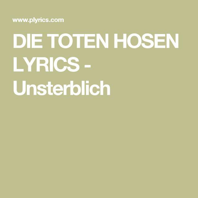 DIE TOTEN HOSEN LYRICS - Unsterblich