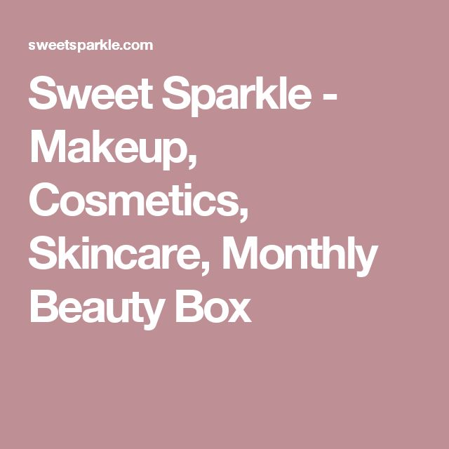 Sweet Sparkle - Makeup, Cosmetics, Skincare, Monthly Beauty Box