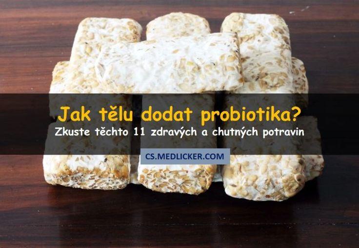 Konzumace kvašených potravin bohatých na probiotika má skvělý přínos pro vaše tělo i mozek. Tady je 11 zdravých potravin s vysokým obsahem probiotik.