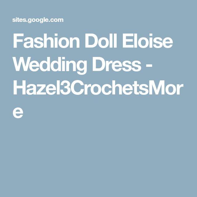 Fashion Doll Eloise Wedding Dress - Hazel3CrochetsMore