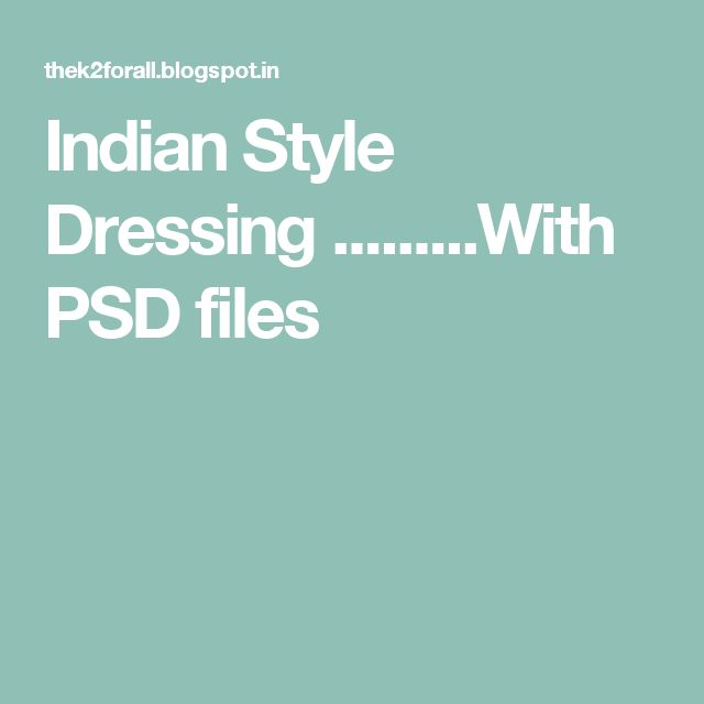 Indian Style Dressing .........With PSD files