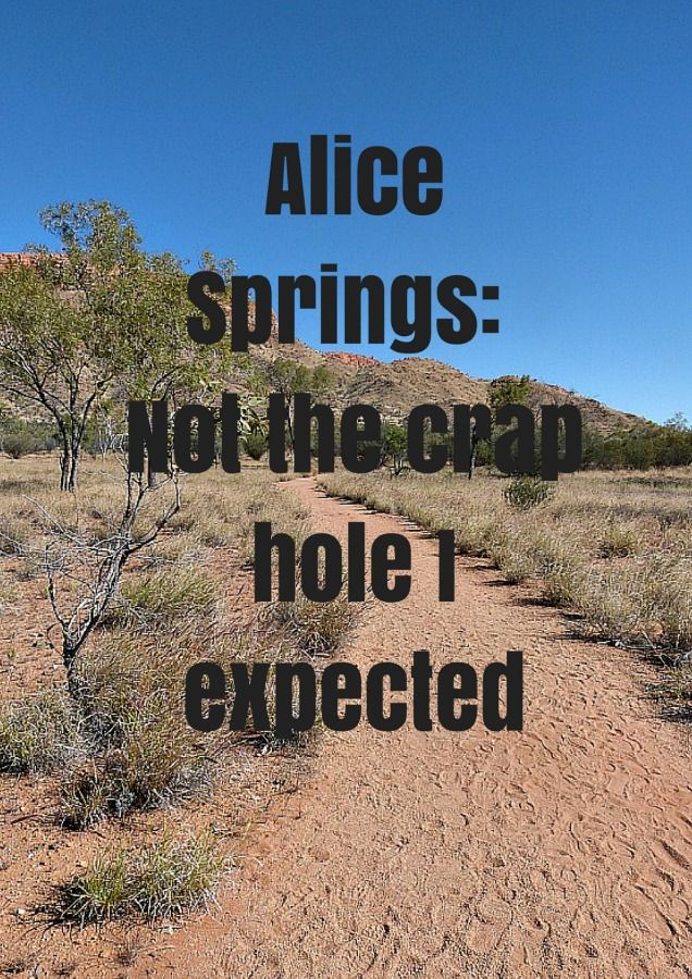 Alice Springs_ Not the crap hole I expected via The World on my Necklace