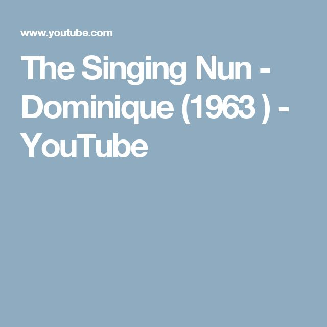 The Singing Nun - Dominique  (1963 ) - YouTube