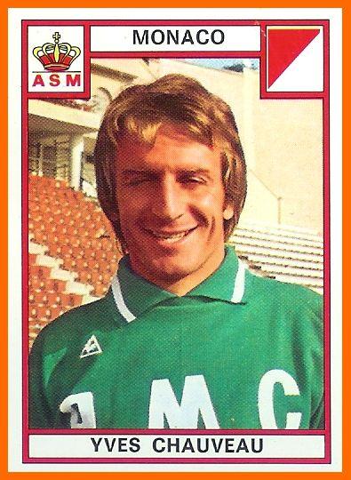 Yves CHAUVEAU Gardien de but qui fit l'essentiel de sa carrière à Lyon. Sûreté, autorité et expérience. Une sélection A 1976
