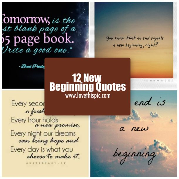 12 New Beginning Quotes life quotes quotes quote happy life happiness happy quotes motivational quotes inspirational quotes about life life quotes and sayings life inspiring quotes life image quotes best life quotes quotes about life lessons new beginning quotes