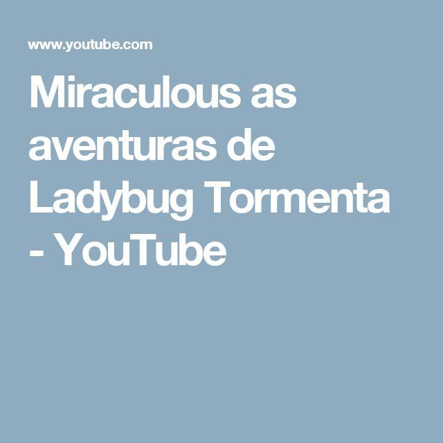 Miraculous as aventuras de Ladybug Tormenta - YouTube