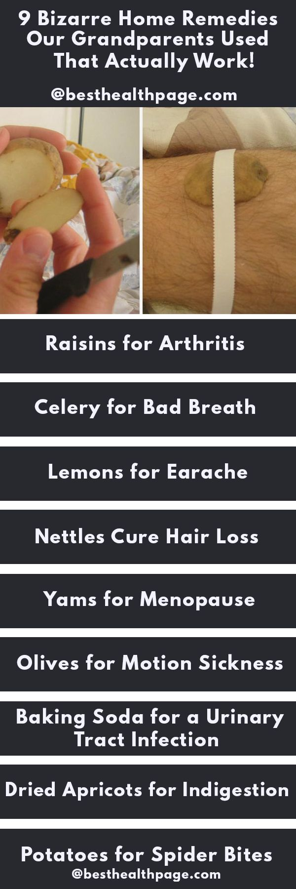 1.Raisins for Arthritis YES, you got that right! You can use raisins to ease the symptoms of arthritis! It's very simple – you just have to soak golden raisins overnight in a couple of spoonful of gin. The vitamins from the raisins mixed with the anti-inflammatory effects of the juniper berries used to make …