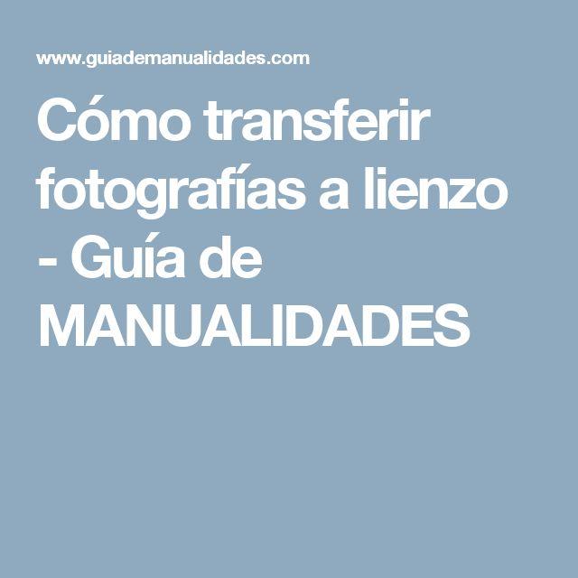 Cómo transferir fotografías a lienzo - Guía de MANUALIDADES