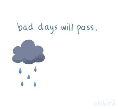 bad days will pass