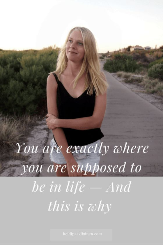 You are exactly where you are supposed to be in life, even if you are feeling lost — And this is why. Click through to read the post.