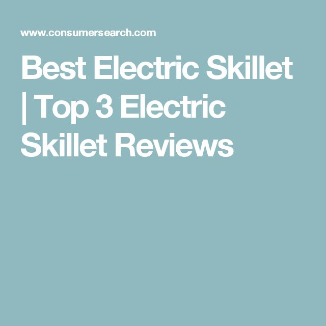 Best Electric Skillet | Top 3 Electric Skillet Reviews