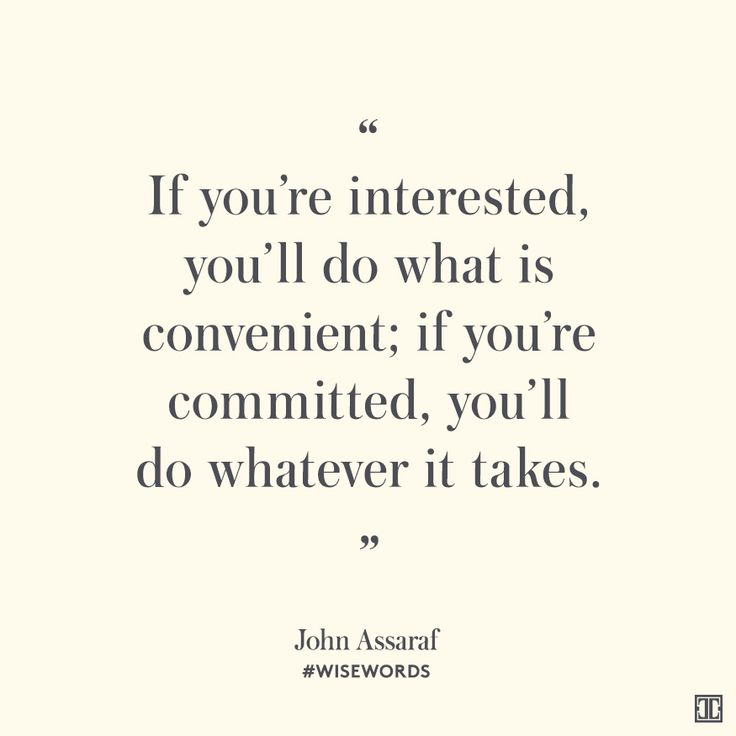 """If you're interested, you'll do what is convenient; if you're committed, you'll do whatever it takes."" — John Assaraf #WiseWords"