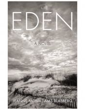 Eden: A Novel by Jeanne McWilliams Blasberg - OnlineBookClub.org Book of the Day! @OnlineBookClub