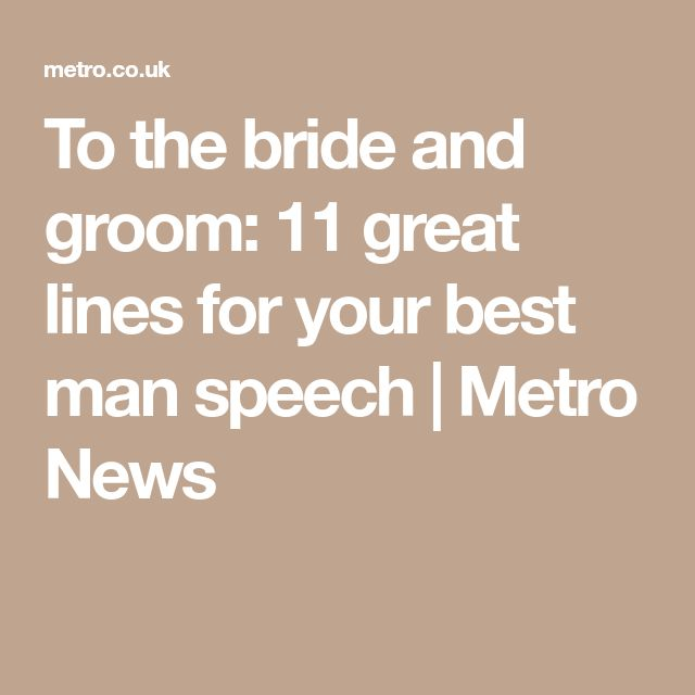 To the bride and groom: 11 great lines for your best man speech | Metro News