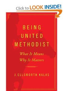 Being United Methodist: What It Means, Why It Matters by J. Ellsworth Kalas. $10.94. Publisher: Abingdon Press (October 1, 2012). Publication: October 1, 2012