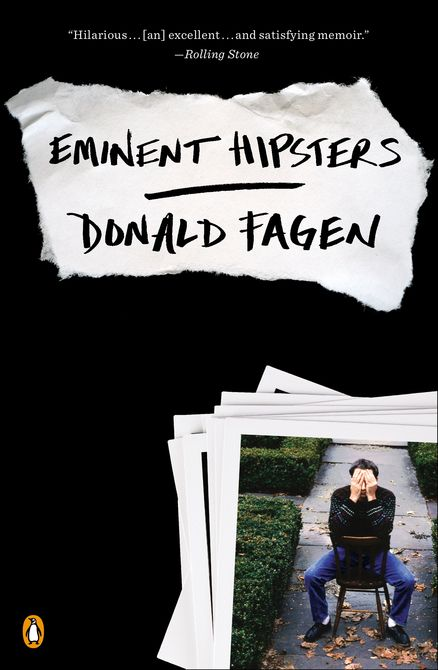 EMINENT HIPSTERS by Donald Fagen -- A witty, candid, sharply written memoir by the cofounder of Steely Dan.