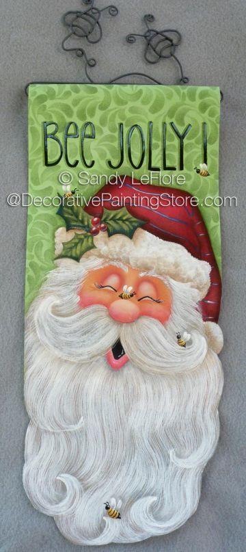 Bee Jolly ePattern - Sandy LeFlore - PDF DOWNLOAD #paintingpattern #paintedSanta #cuteSantabanner #Santasign #roclonSanta