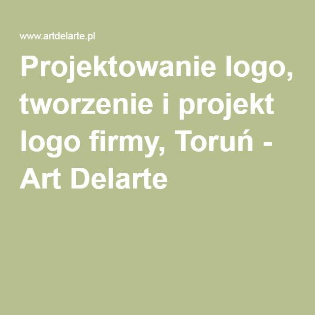 Projektowanie logo, tworzenie i projekt logo firmy, Toruń - Art Delarte