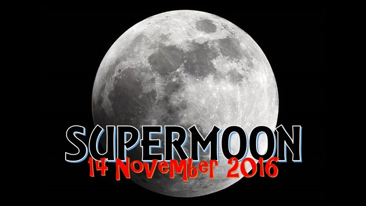 SUPERMOON 2016 : BULAN PALING HAMPIR DENGAN BUMI   KONGSI INFO