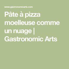 Pâte à pizza moelleuse comme un nuage | Gastronomic Arts