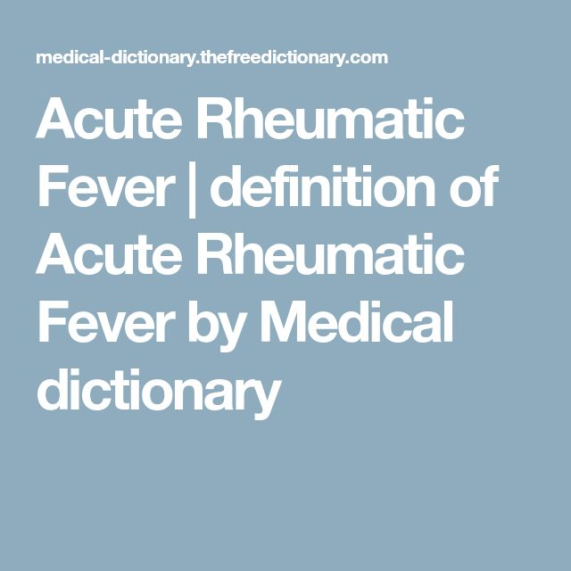 Acute Rheumatic Fever | definition of Acute Rheumatic Fever by Medical dictionary