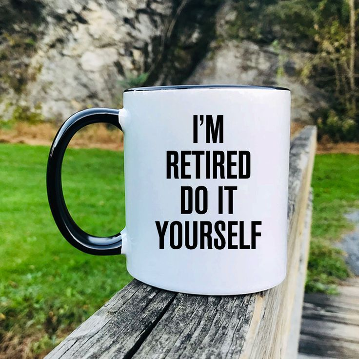 I'm Retired Do It Yourself – Father's Day Gifts – Funny Mug – Retirement Gift