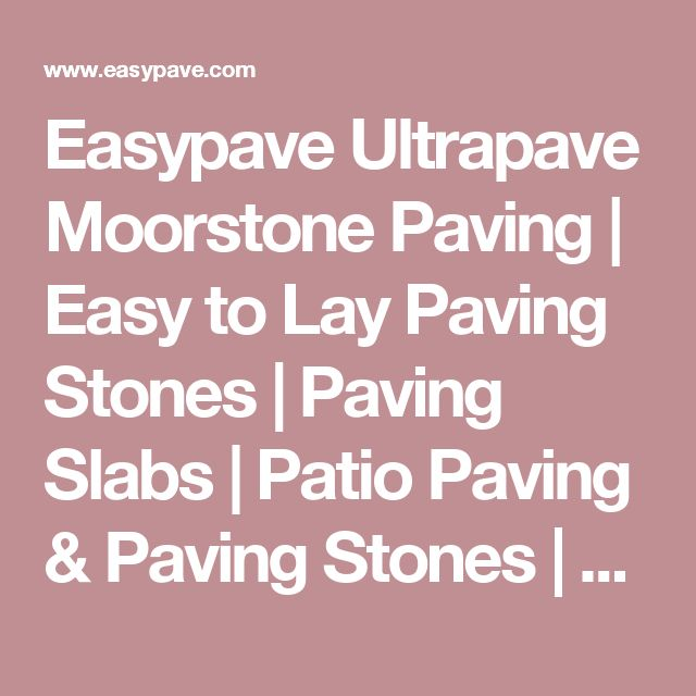 Easypave Ultrapave Moorstone Paving | Easy to Lay Paving Stones | Paving Slabs | Patio Paving & Paving Stones | Easypave