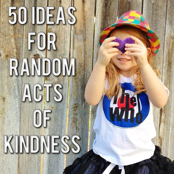 a happy girl: 50 Ideas For Random Acts Of Kindness http://www.ahappygirl.com/2013/08/50-ideas-for-random-acts-of-kindness.html