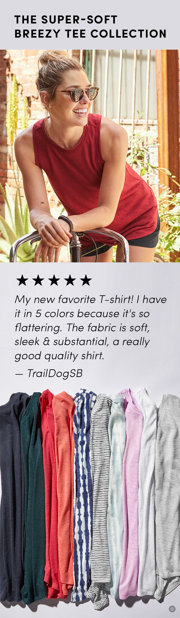 A favorite for the summer season, the Breezy Collection of tops are made from a premium lenzing modal fabric blend that's sustainably sourced from european beachwood trees. They're super-soft, and made for life on the go. Choose from a wide array of new prints, colors and designs.