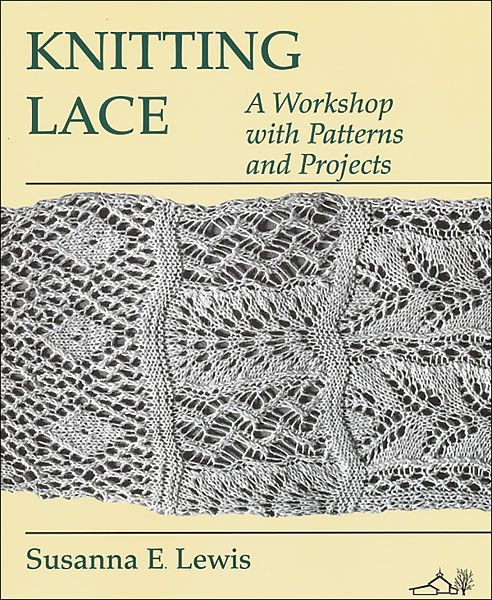 Knitting Lace by Susanna E. Lewis. Amazing patterns worked from a 19th century sampler. Out of print for a long time, on sale now at KnitPicks (sale until 5/4/2014)