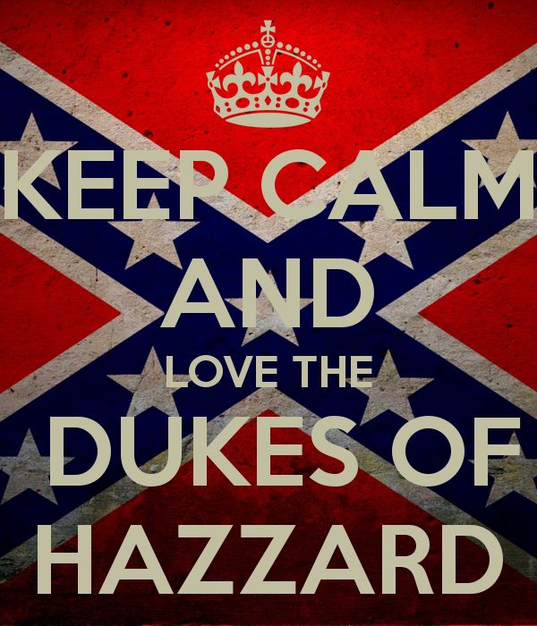 Keep Calm And Love The Dukes Of Hazzard
