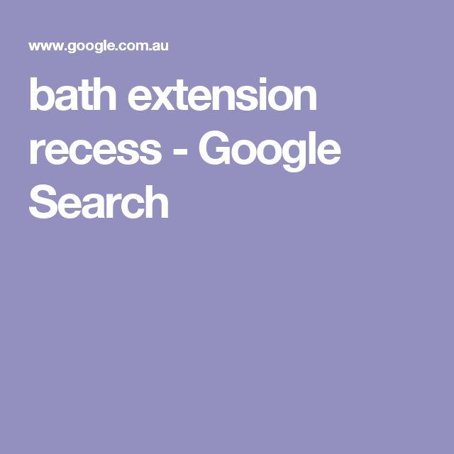 bath extension recess - Google Search
