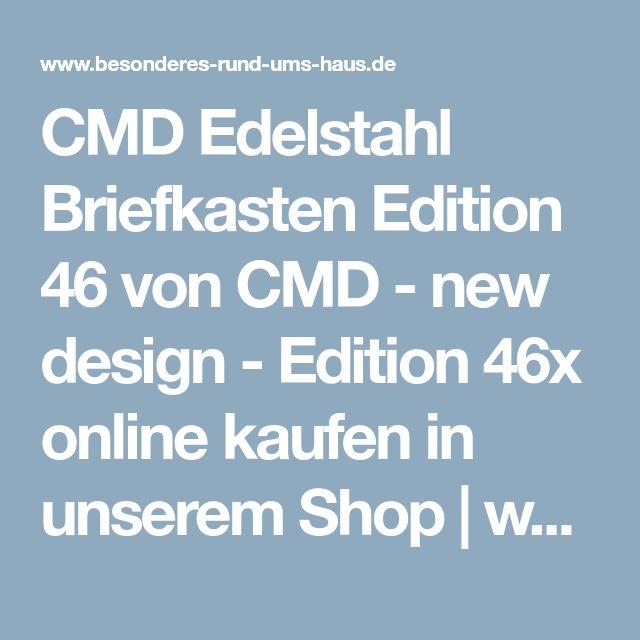 CMD Edelstahl Briefkasten Edition 46 von CMD - new design - Edition 46x online kaufen in unserem Shop | www.bruh.de