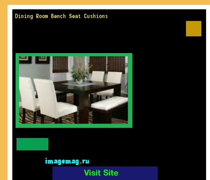 Dining Room Bench Seat Cushions 095320 - The Best Image Search