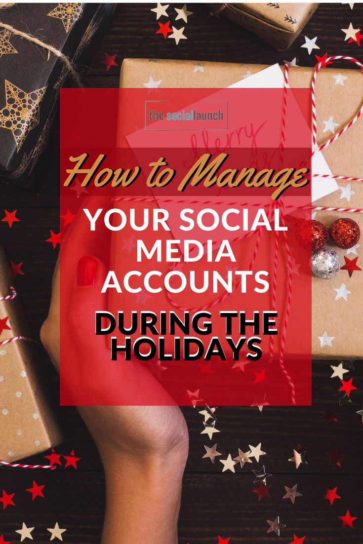 How to Manage Your Social Media Accounts During the Holidays via @socialmediatips