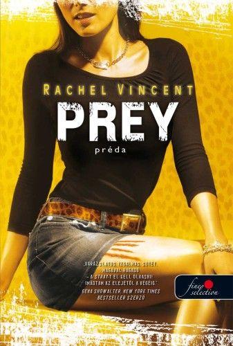 Rachel Vincent: Préda  Várható megjelenés: 2013.09.15