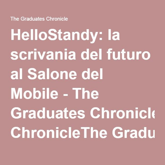 HelloStandy: la scrivania del futuro al Salone del Mobile - The Graduates ChronicleThe Graduates Chronicle