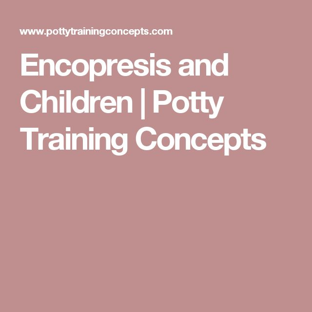 Encopresis and Children   Potty Training Concepts